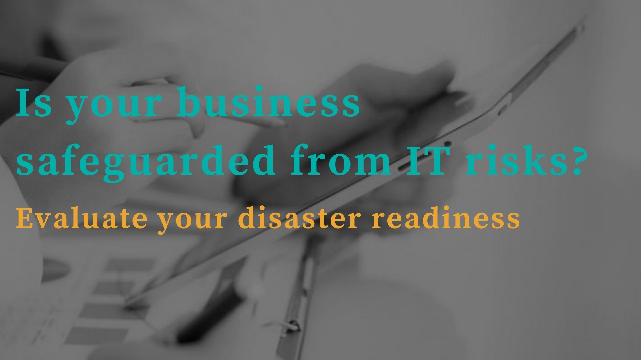 [CHECKLIST] Evaluate & Improve your IT Disaster Recovery Readiness