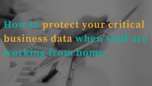 protecting your business when working from home